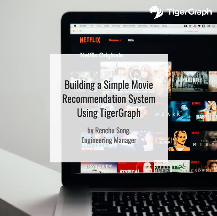 Building a Movie Recommendation System Using TigerGraph