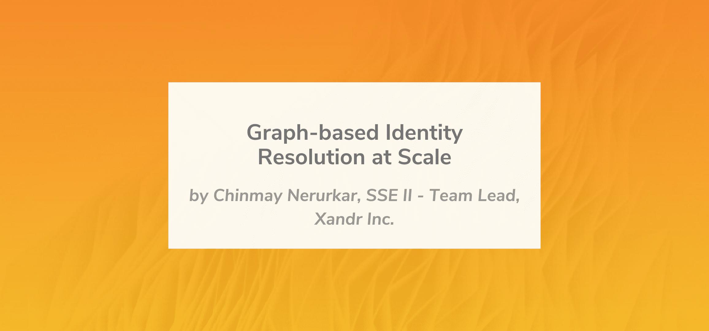 Graph Based Identity Resolution