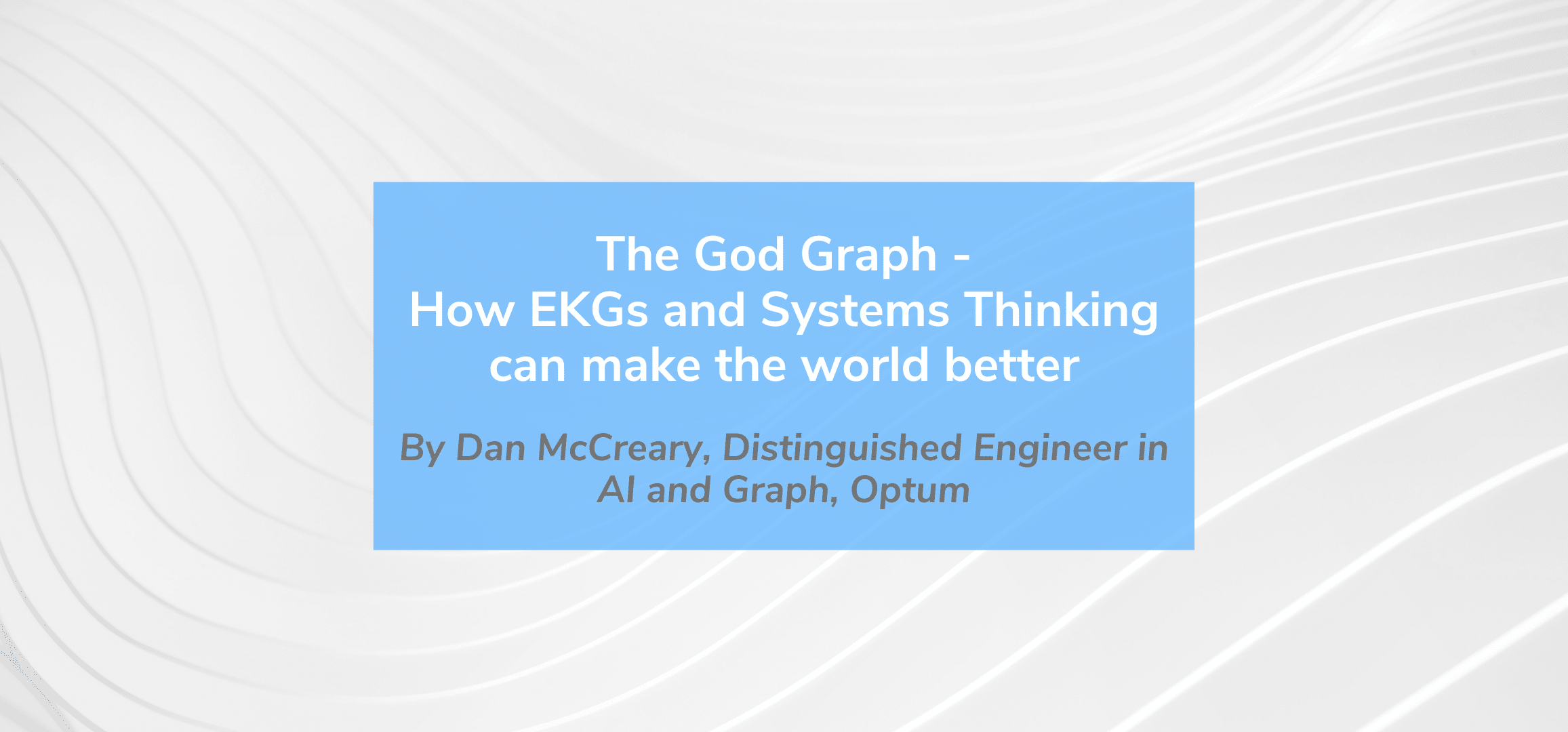 The God Graph - How EKGs and Systems Thinking Can Make the World Better
