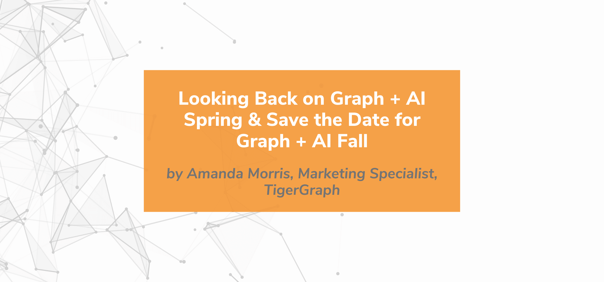 Looking Back on Graph + AI Spring & Save the Date for Graph + AI Fall