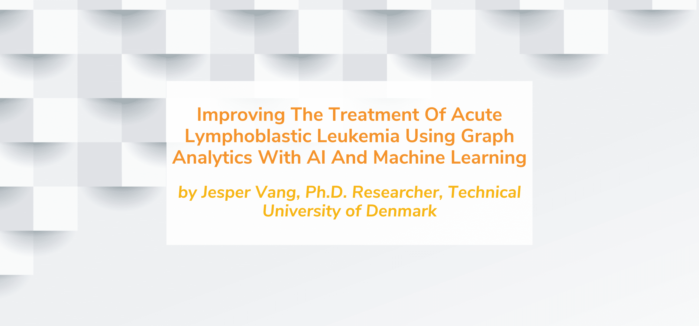 Read more about the article Improving The Treatment Of Acute Lymphoblastic Leukemia Using Graph Analytics With AI And Machine Learning