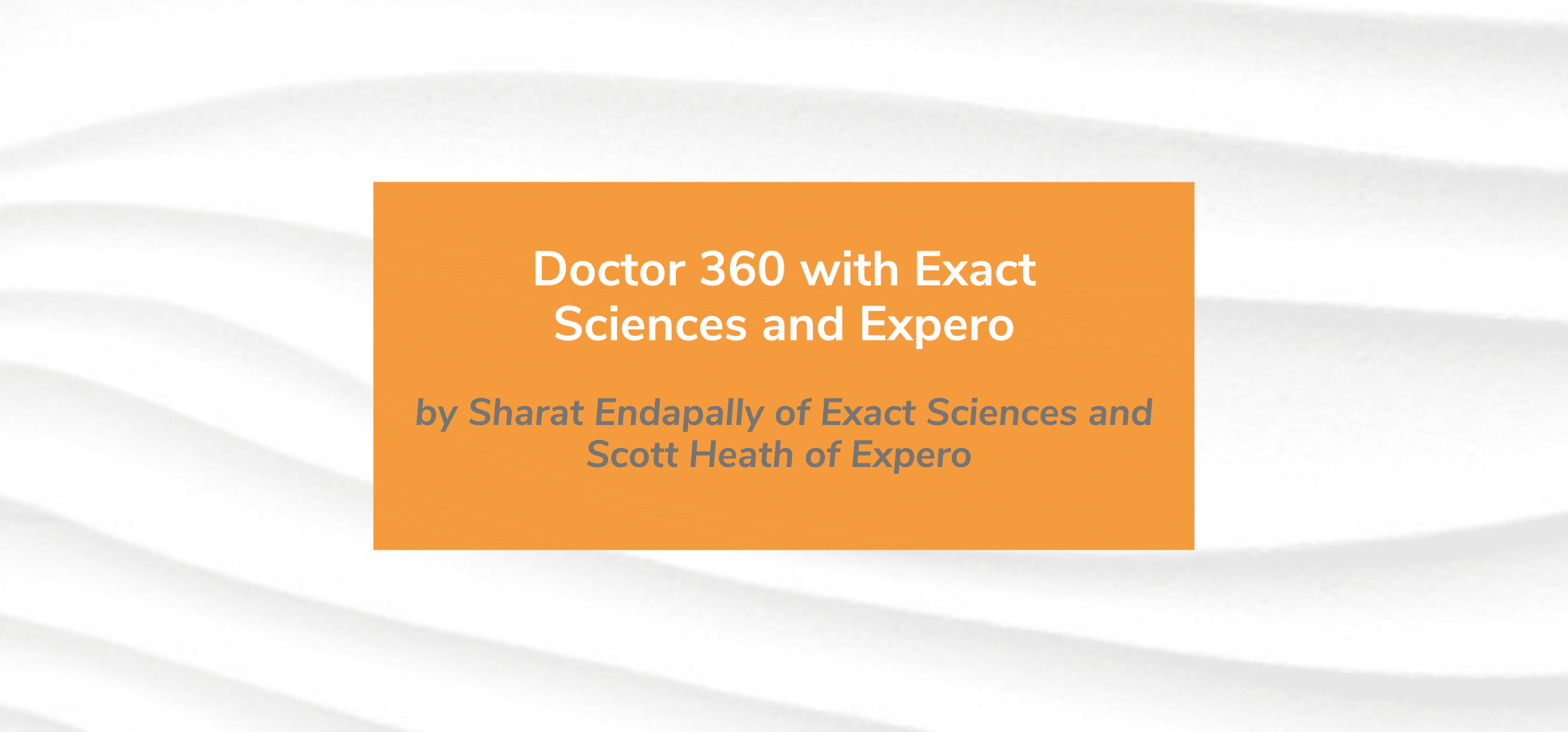 Read more about the article Doctor 360 with Exact Sciences and Expero